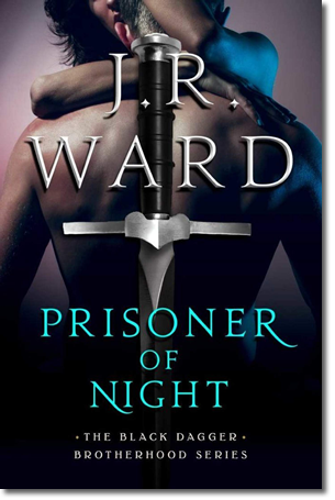 Prisoner of Night – J  R  Ward – #1 New York Times